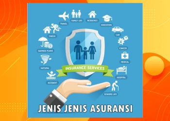 10+ Jenis Asuransi Yang Ada di Indonesia