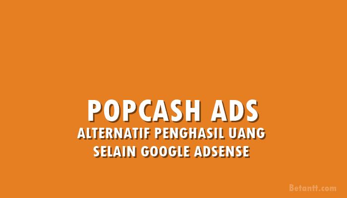 POPCASH Alternatif Google Adsense Terbaru