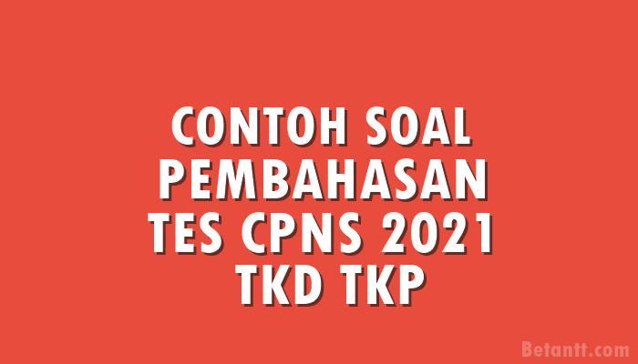 Contoh Soal dan Pembahasan Tes CPNS 2021 TKD TKP