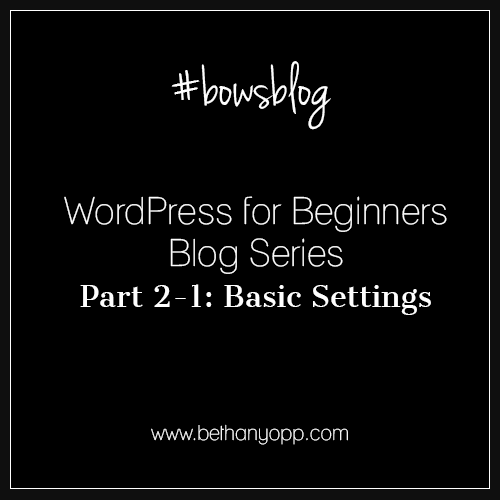 WordPress for Beginners Blog Series Part 2-1 Basic Settings