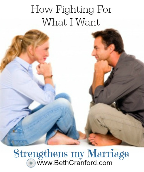 How Fighting For What I Want Strengthens My Marriage