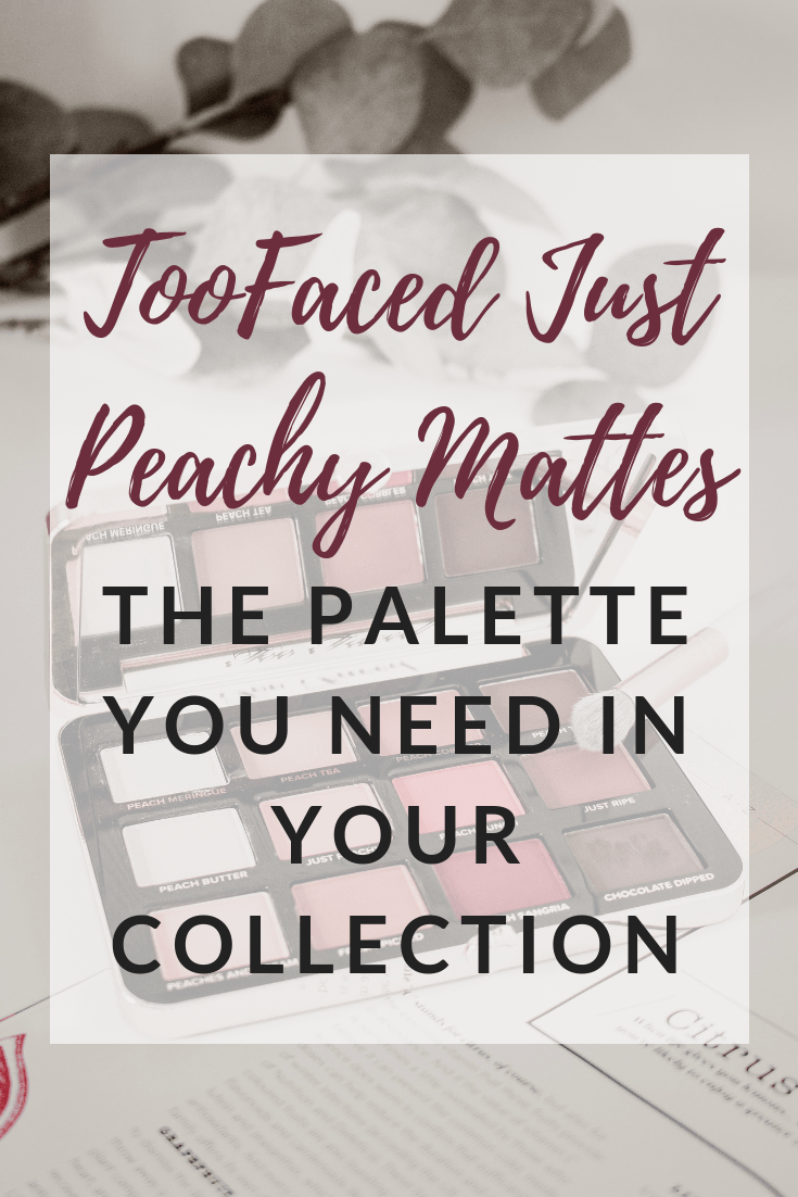 TooFaced Just Peachy Mattes palette  the palette you need peach eyeshadow palette