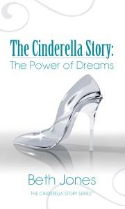 The Cinderella Story: The Power of Dreams eBook cover Copyright 2015 Beth Jones www.BethJones.net