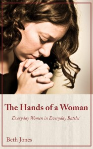 The Hands of a Woman: Everyday Women In Everyday Battles Available at Amazon October 23, 2015