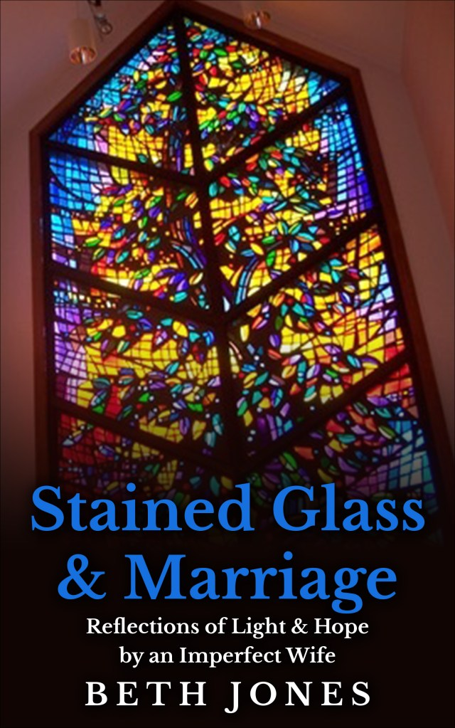 Stained Glass & Marriage: Reflections of Light & Hope by an Imperfect Wife - Amazon Best Seller eBook