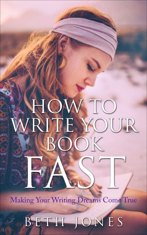 How To Write Your Book Fast: Making Your Writing Dreams Come True