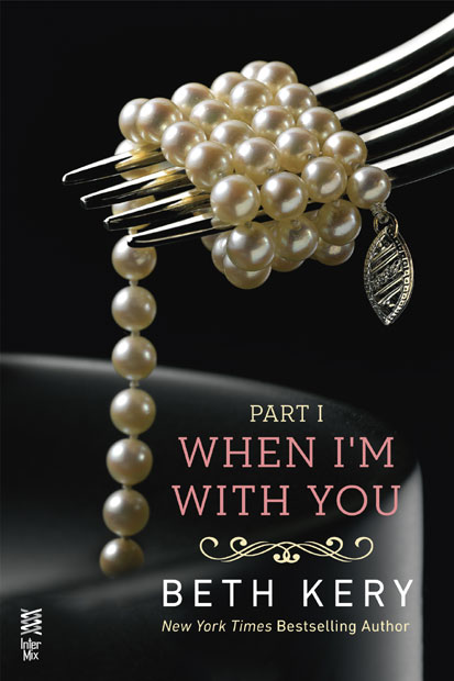 When I'm With You: Part I