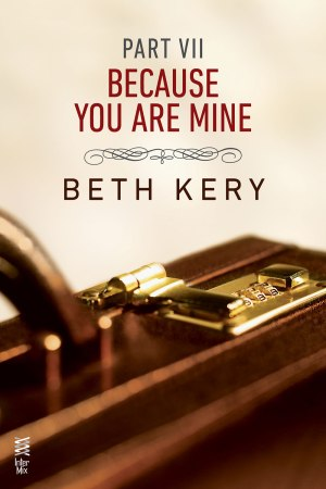 Because You Are Mine - Part VII