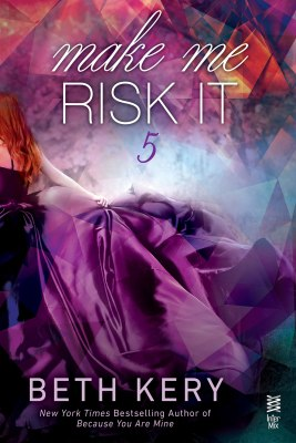 Make Me Risk It (Make Me #5)
