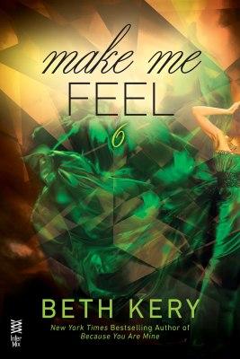 Make Me Feel (Make Me #6)