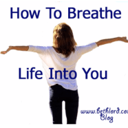 How to breathe life into you