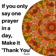 If you only say one prayer in a day, www.bethsawickie.com/gratitude-lets-give-it-and-receive-it-on-this-day-of-thanks