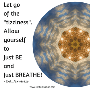 Let go of the tizziness by Beth Sawickie