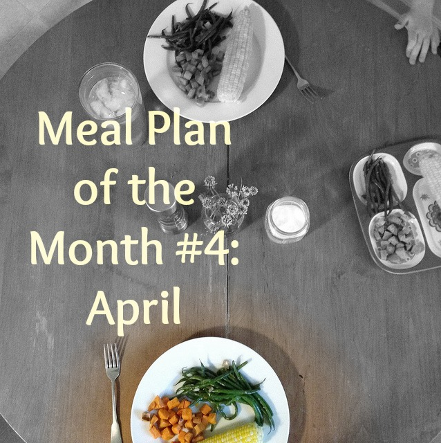 Meal Plan of the Month #4 – April.