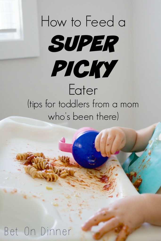 how to feed a super picky eater - tips for toddlers from a mom who's been there