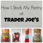 how i stock my pantry at trader joe's