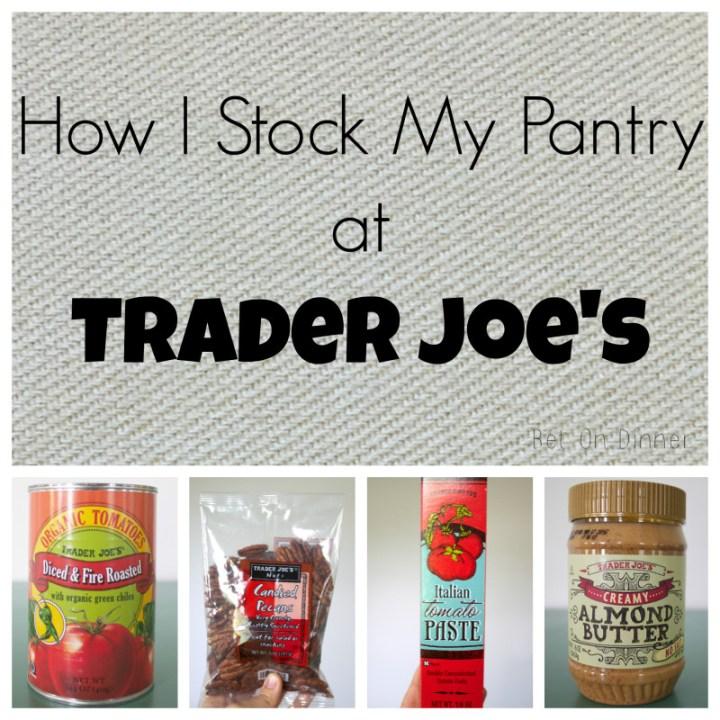 how i stock my pantry at trader joe's