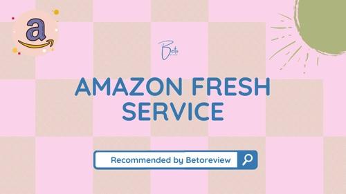 amazon fresh service