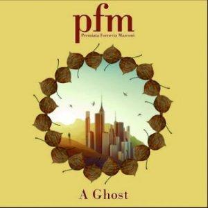 Premiata Forneria Marconi - A Ghost