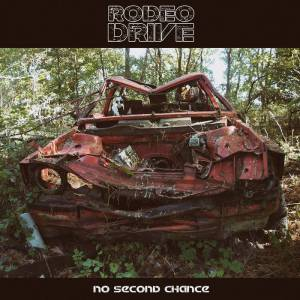 Rodeo Drive - No Second Chance (2017)