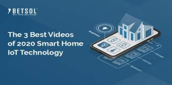 The 3 Best Videos of 2020 Smart Home IoT Technology