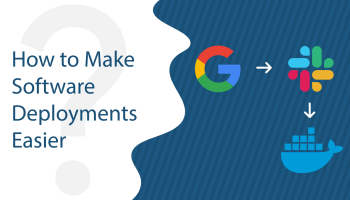 How To Make Software Deployments Easier | Betsol