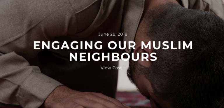 Engaging our Muslim Neighbours