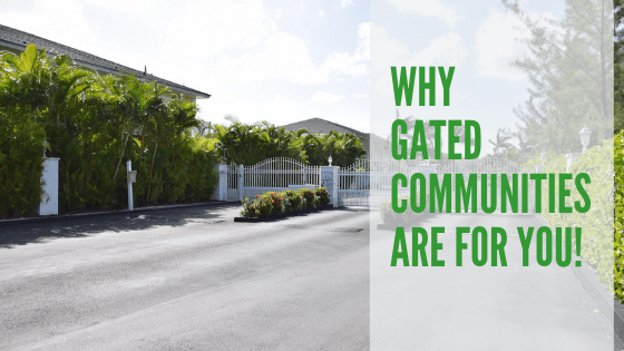 Why Gated Communities Are For You! | Bahamas Real Estate