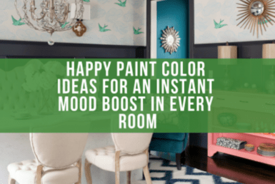 Happy Paint Color Ideas For An Instant Mood Boost In Every Room