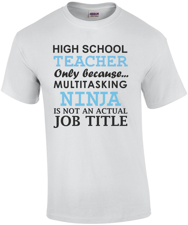 High School Teacher Only Because Multitasking Ninja Is Not