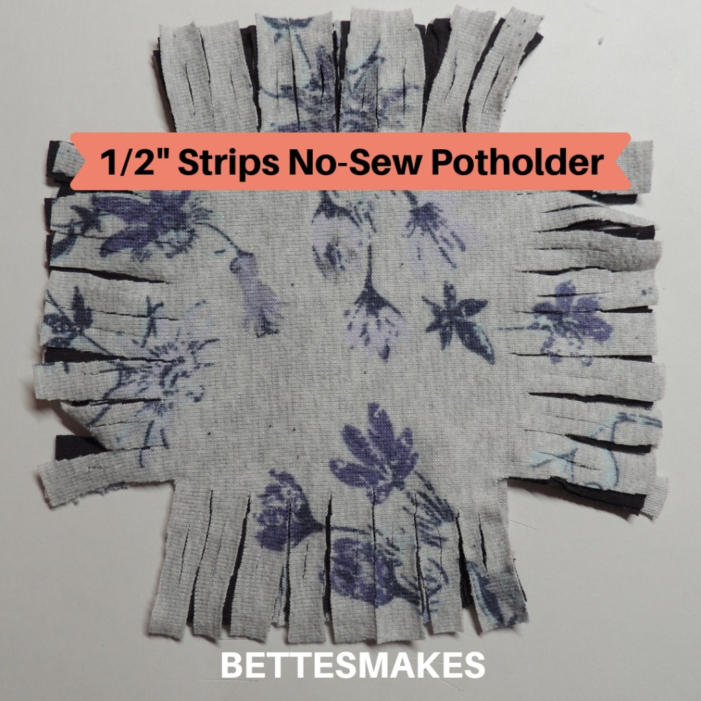 "Cut 1/2"" Strips no-sew Potholder"