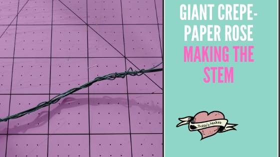 Giant crepe-paper rose - making the stem