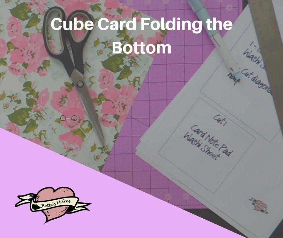 Handmade Card: Cube Card - Folding the Bottom - BettesMakes.com