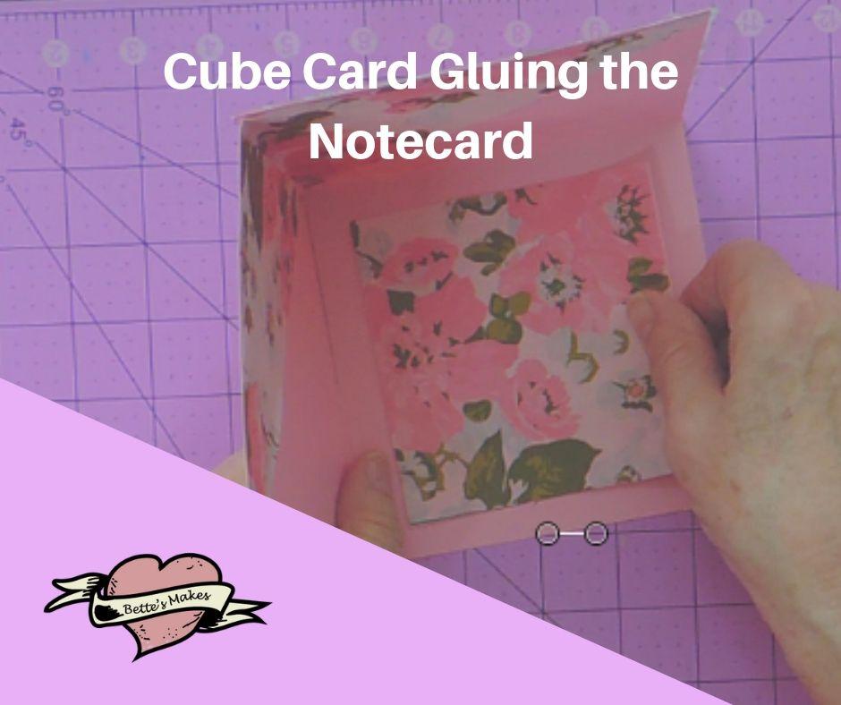Handmade Card: Cube Card Gluing the Notecard - bettesmakes.com