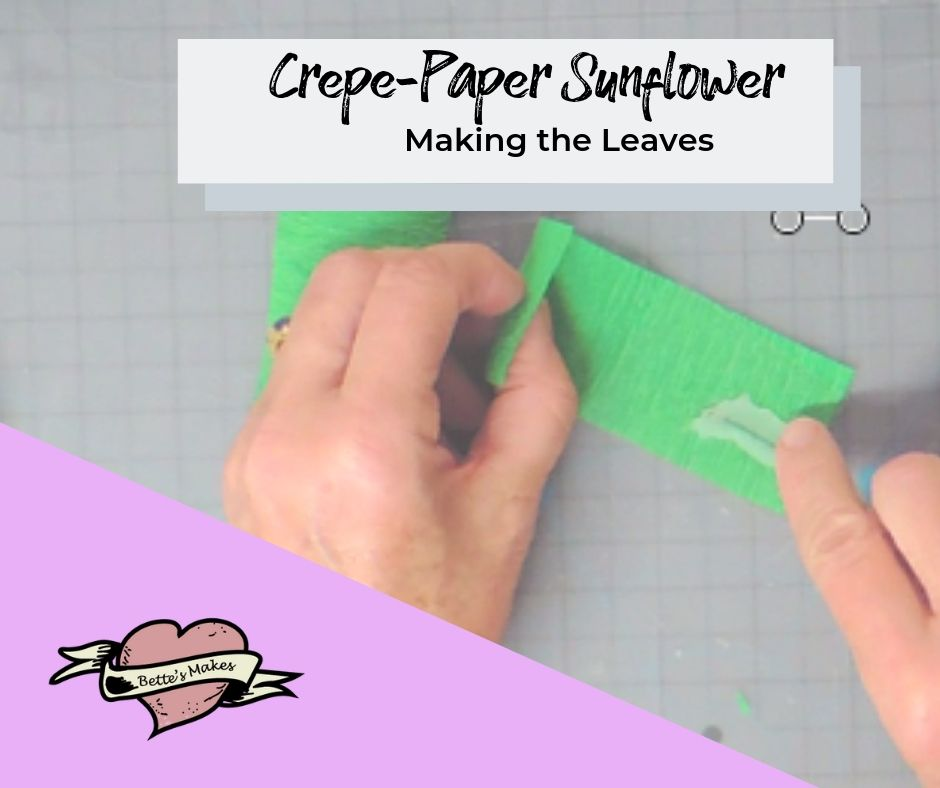crepe-paper sunflower - making the leaves - BettesMakes.com
