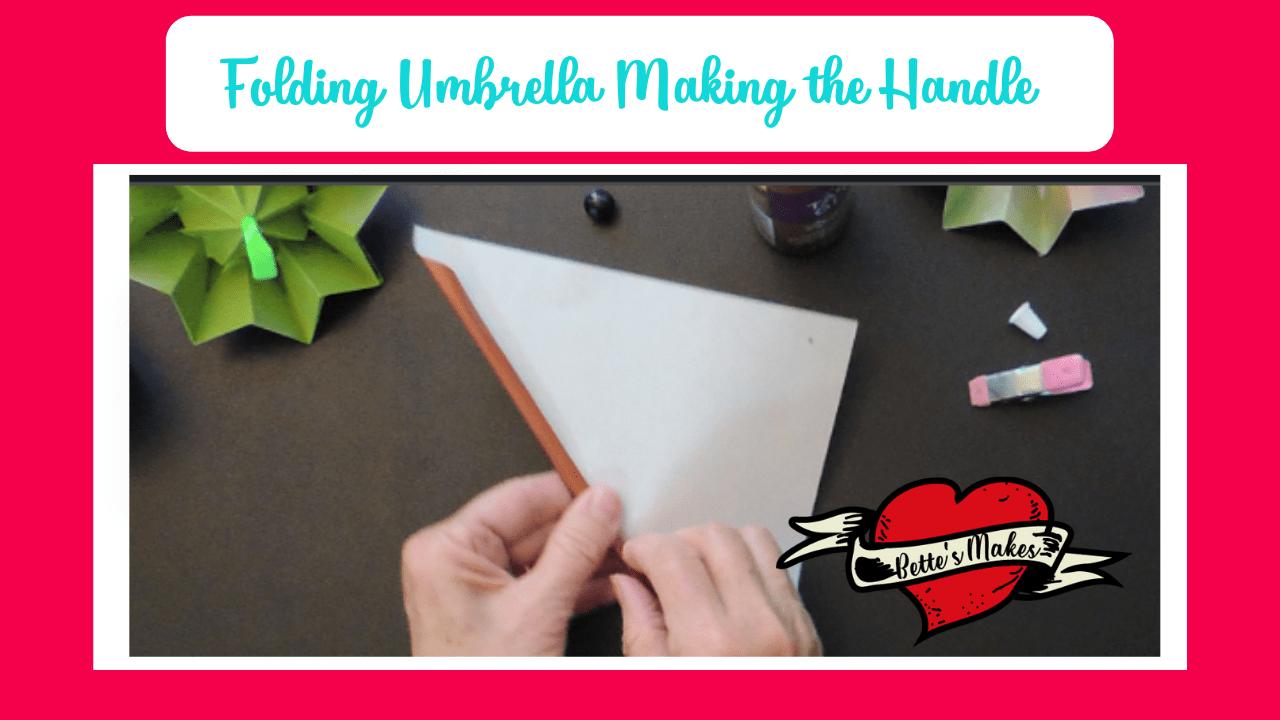 Folding Umbrellas Making the Handle - BettesMakes.com