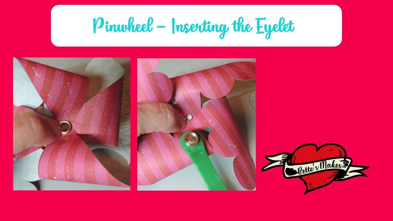 Pinwheels - Inserting the Eyelet - BettesMakes.com
