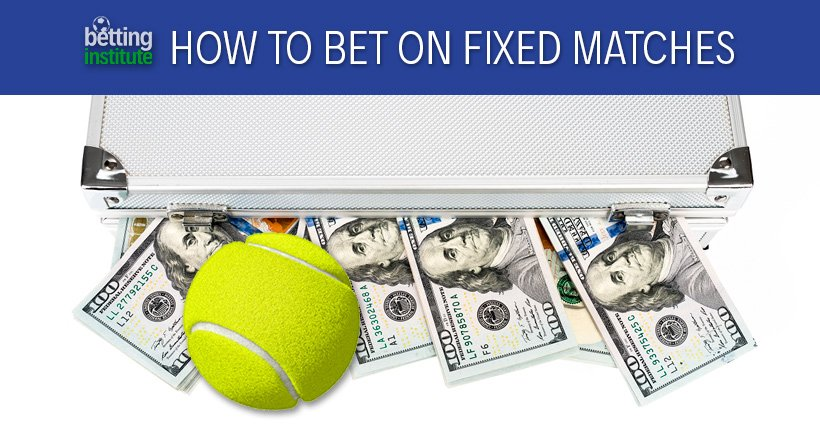 How To Bet On Fixed Matches