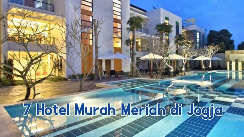 7 Hotel Murah Meriah ini Bikin Liburanmu di Jogja Berasa Orang Kaya