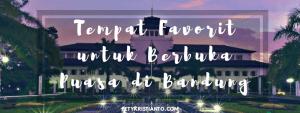 Tempat Makan Favorit untuk Berbuka Puasa di Bandung