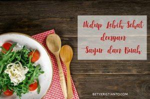 Pengin Hidup Lebih Sehat? Yuk, Makan Sayur dan Buah Lebih Banyak!