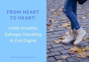 From Heart to Heart: Inilah Kisahku Sebagai Narablog di Era Digital