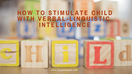 HOW TO STIMULATE CHILD WITH VERBAL-LINGUISTIC INTELLIGENCE