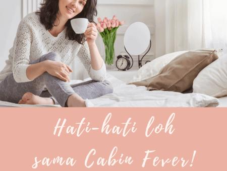 Cara mencegah cabin fever