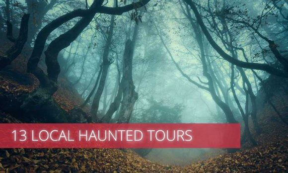 13 Local Haunted Tours that will Scare Your Socks off