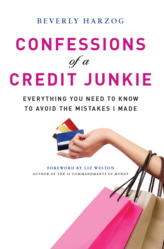 Confessions of a Credit Junkie by Bestselling Author Beverly Harzog