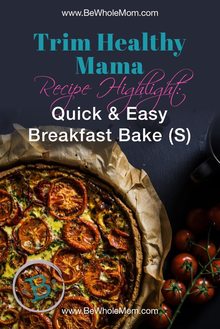 Trim Healthy Mama Quick & Easy Breakfast Bake (S)