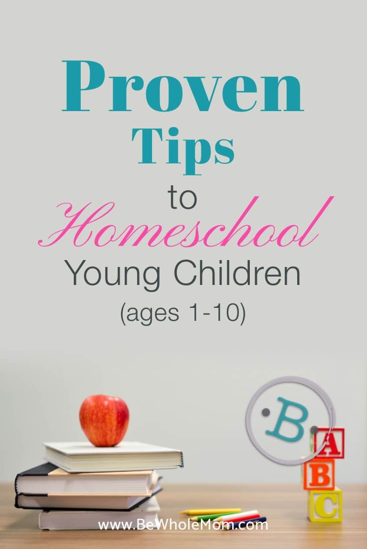 Proven Tips to Homeschool Young Children