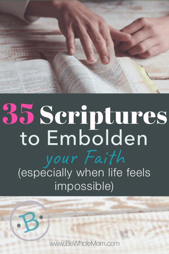 35 Scriptures to Embolden your Faith (especially when life feels
