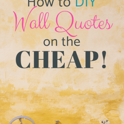 How to DIY Wall Quotes on the CHEAP (with video)
